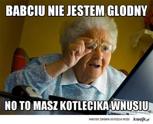 babciu nie jestem glodny