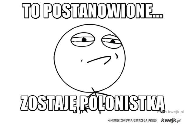 to postanowione...