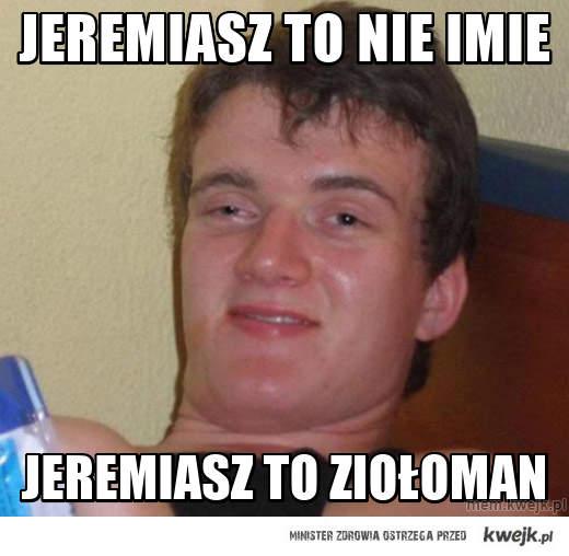 Jeremiasz to nie imie
