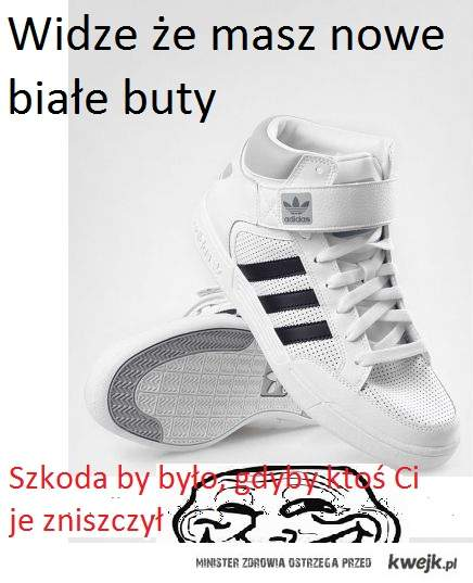 Widze że masz nowe buty