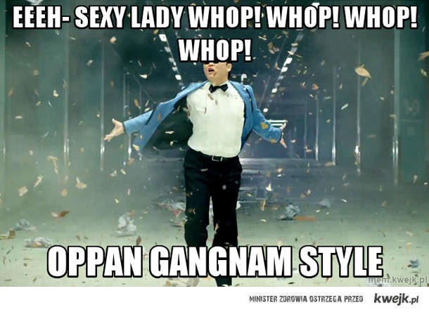 Eeeh- Sexy Lady Whop! Whop! Whop! Whop!