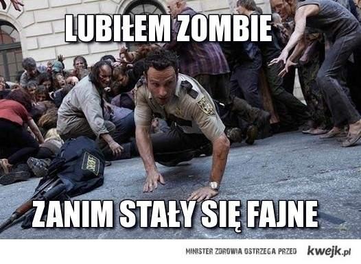 Lubiłem zombie zanim stały się fajne