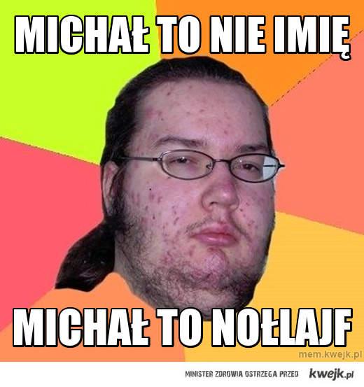Michał to nie imię