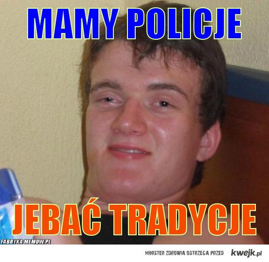 Zbyszek ma policje !!!