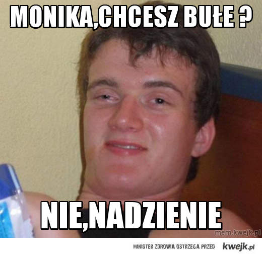 Monika,chcesz bułe ?