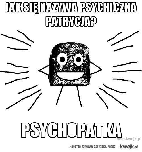 jak się nazywa psychiczna Patrycja?