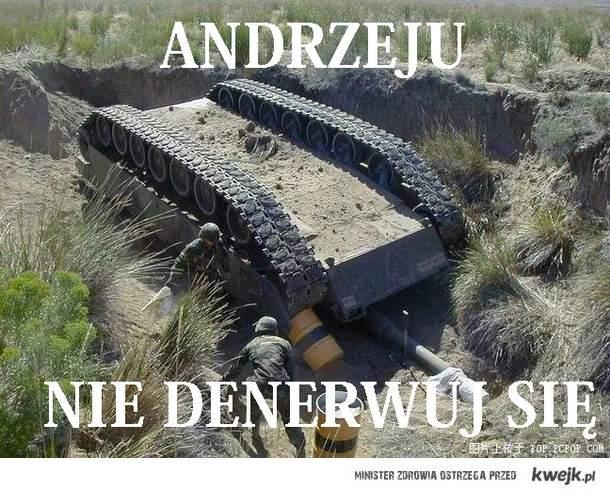 Andrzeju nie denerwuj się.