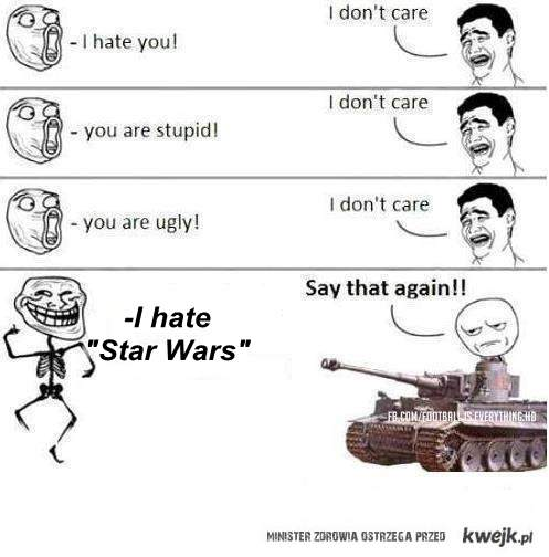 "I hate ""Star Wars"""