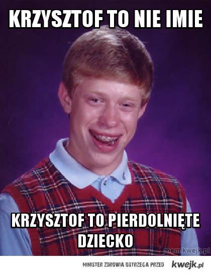 Krzysztof to nie imie