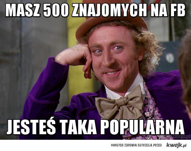 Masz 500 znajomych na fb