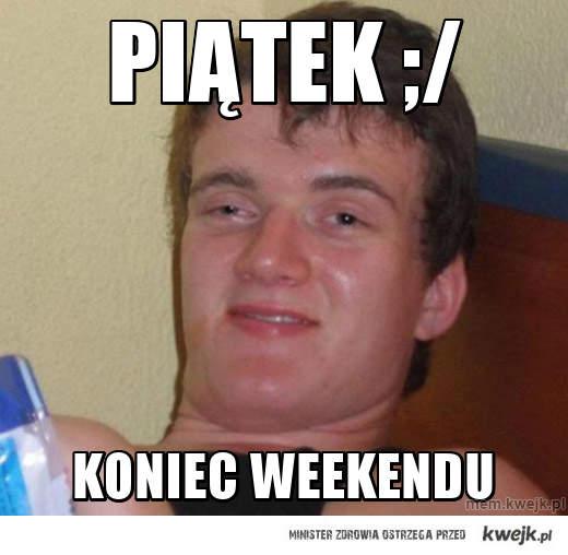 Piątek ;/