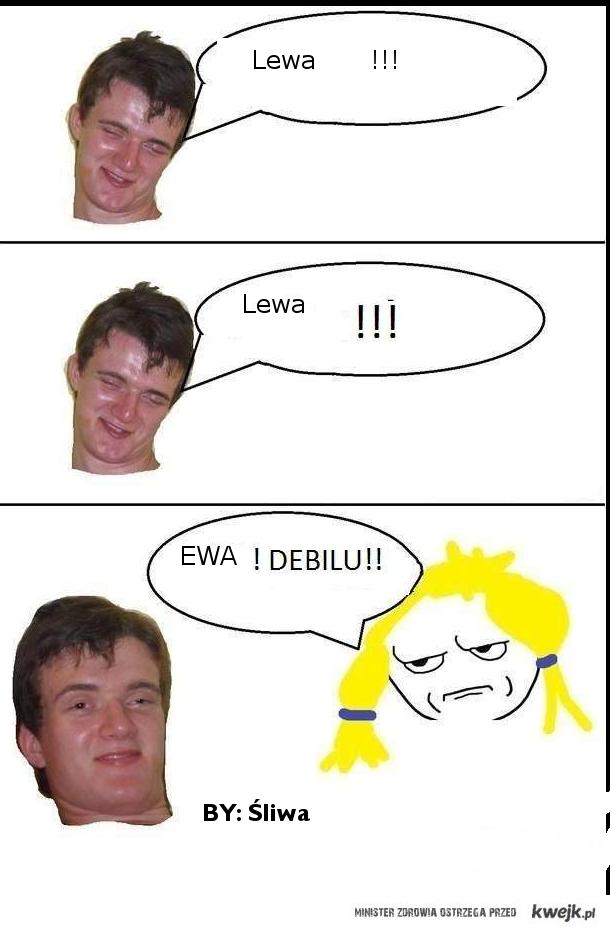 Zjarany Zbyszek I LEWA EWA