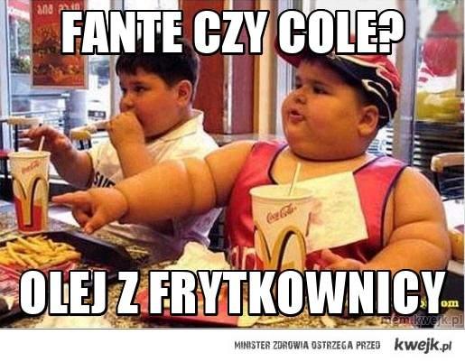 Fante czy cole?