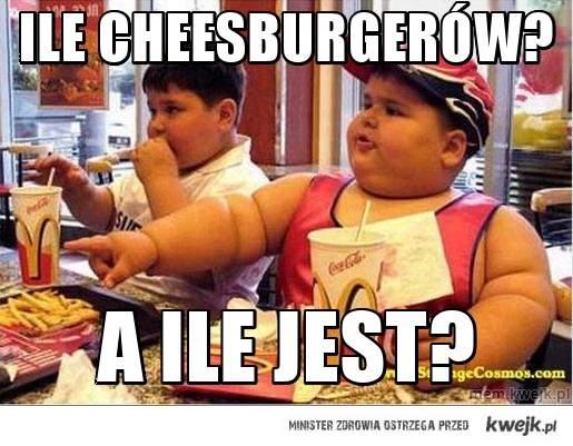 Ile cheesburgerów?