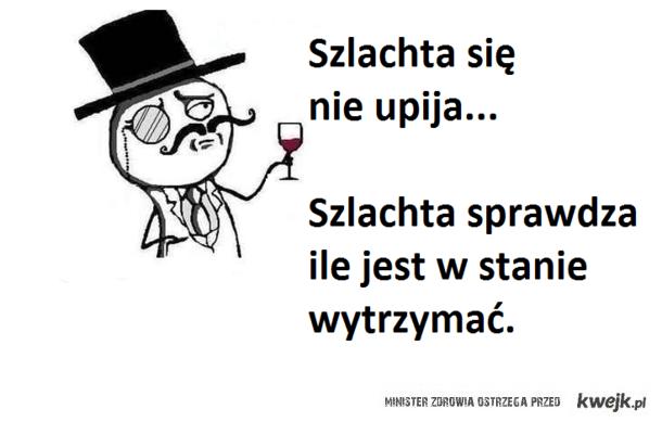 Szlachta się nie upija