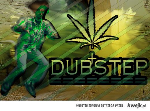 Dubstep+marihuana====== HARDCORE