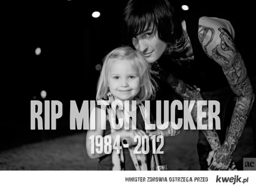 Rest In Peace Mitch