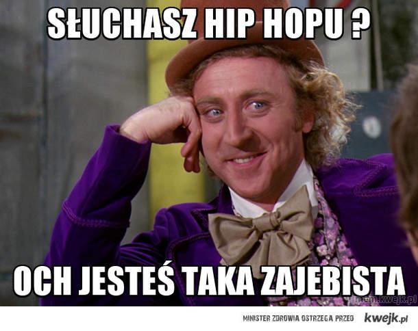 Słuchasz hip hopu ?