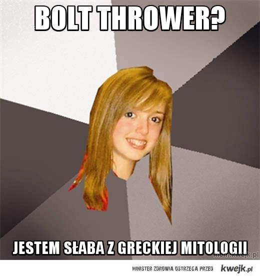 bolt thrower?