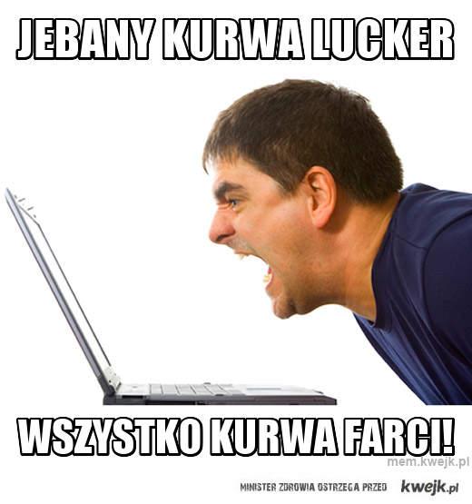 JEBANY KURWA LUCKER