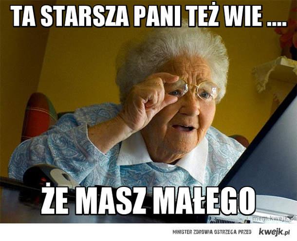 Ta starsza pani też wie ....