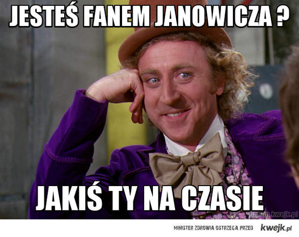 Jesteś Fanem Janowicza ?