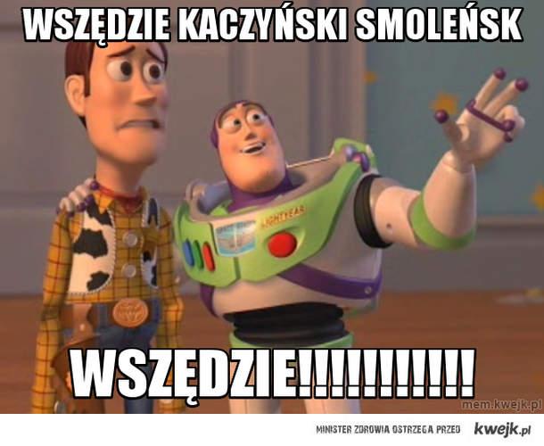 wszędzie kaczyński smoleńsk