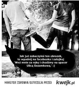 Weź mnie za rękę i chodźmy na spacer Ulicą Sezamkową. - lajk!