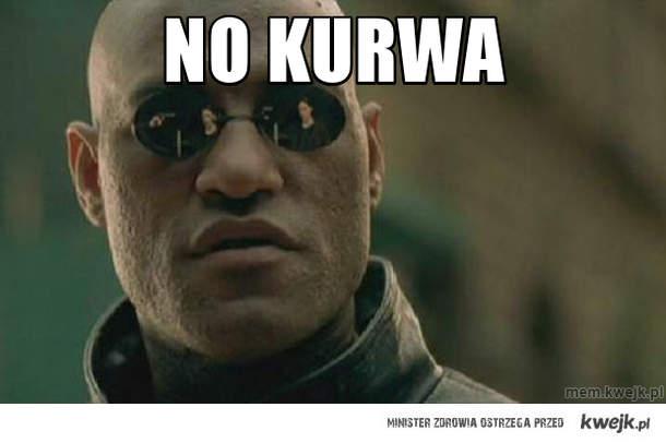 NO KURWA