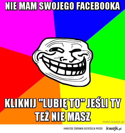 Nie mam swojego Facebooka