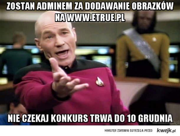 zostan adminem za dodawanie obrazków na www.etrue.pl