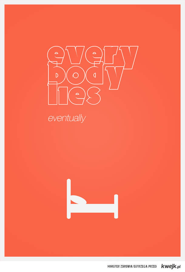 every body lies