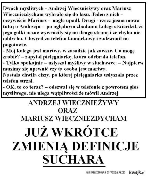 Andrzej Wiecznieżywy oraz Mariusz Wieczniezdycham