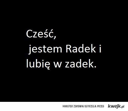 Cześć jestem Radek