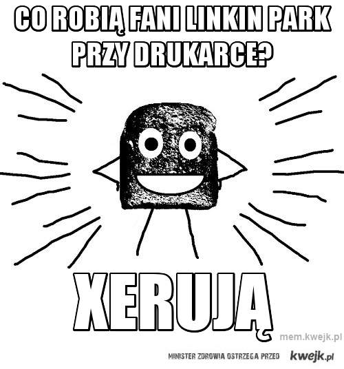 co robią fani linkin park przy drukarce?