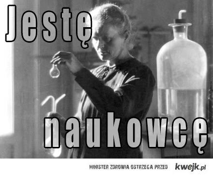 Jestę naukowcę