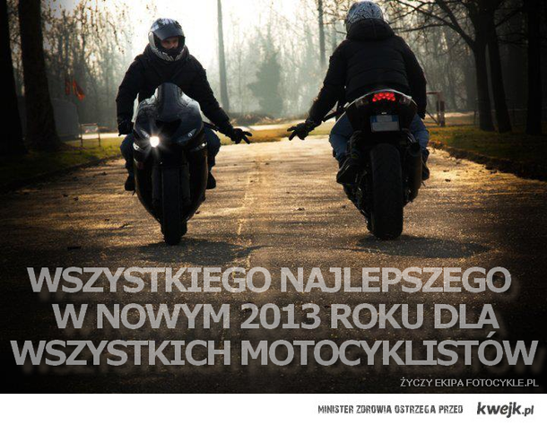 Szczęśliwego 2013 roku dla wszystkich motocyklistów