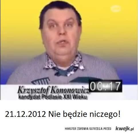"""21.12.12 Jak mawiał Krzysztof Kononowicz """"Nie będzie niczego"""""""