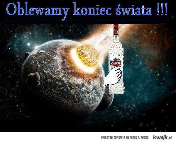 Pijemy na Koniec świata !
