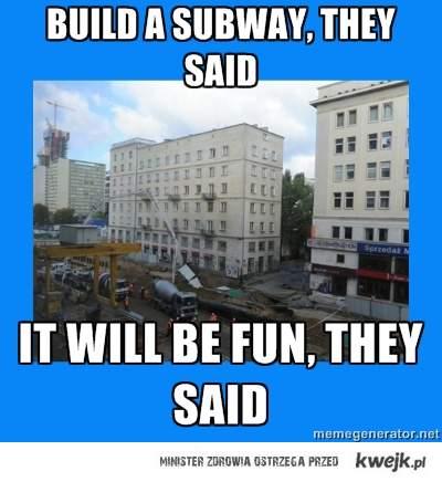 Build a subway...