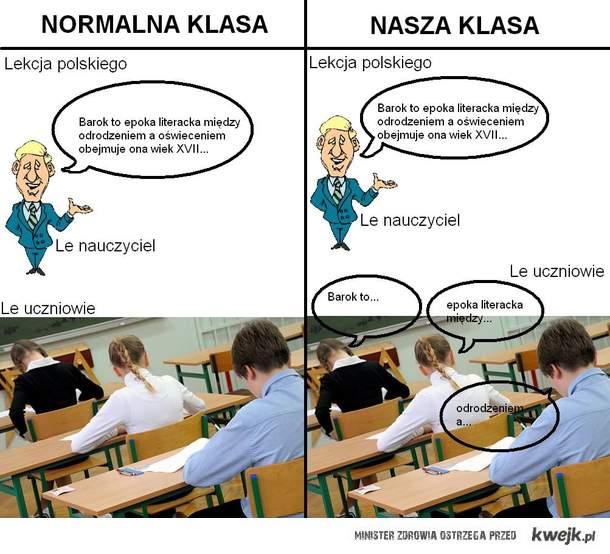 Za każdym razem na lekcji polskiego ^^