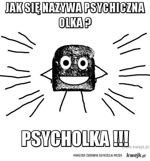 Jak się nazywa psychiczna olka ?