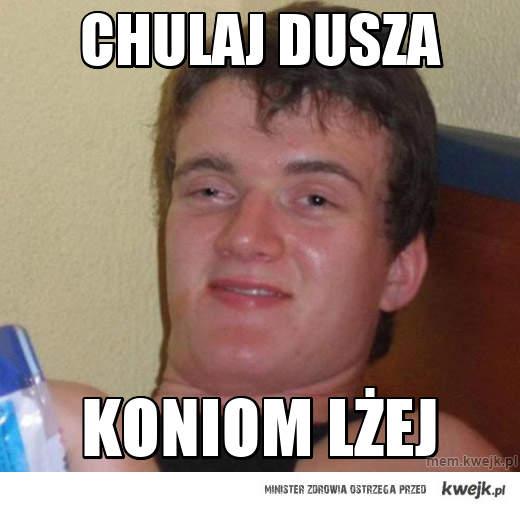 CHULAJ DUSZA