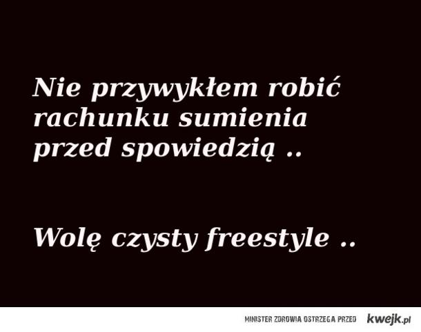 Czysty freestyle ..