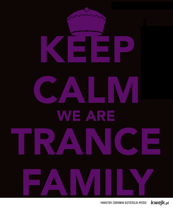 We are TRANCE FAMILY