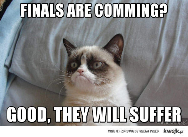Finals are comming?