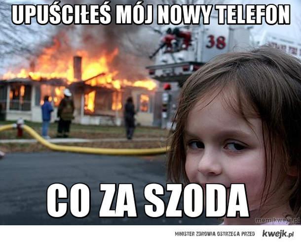 upuściłeś mój nowy telefon