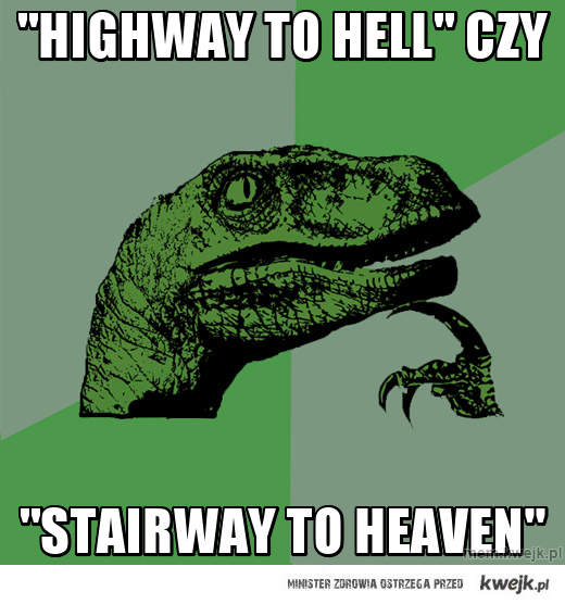 """Highway to hell"" czy"