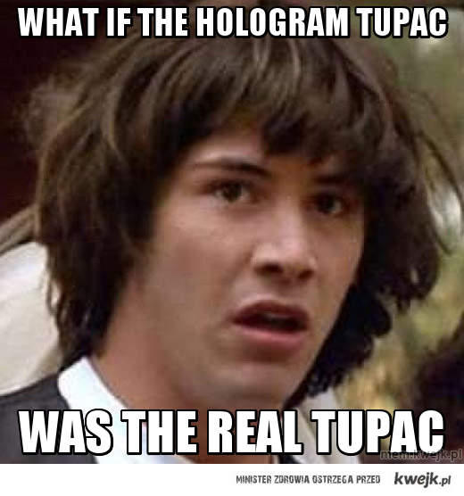 What If The Hologram Tupac