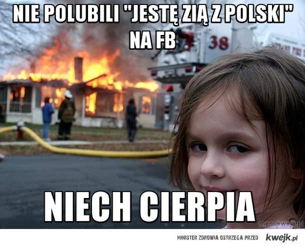 """Nie polubili """"jestę zią z polski"""" na fb"""